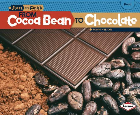 From Cocoa Bean to Chocolate By Nelson, Robin